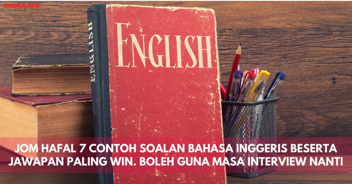 Jom Hafal 7 Contoh Soalan Bahasa Inggeris Beserta Jawapan ...