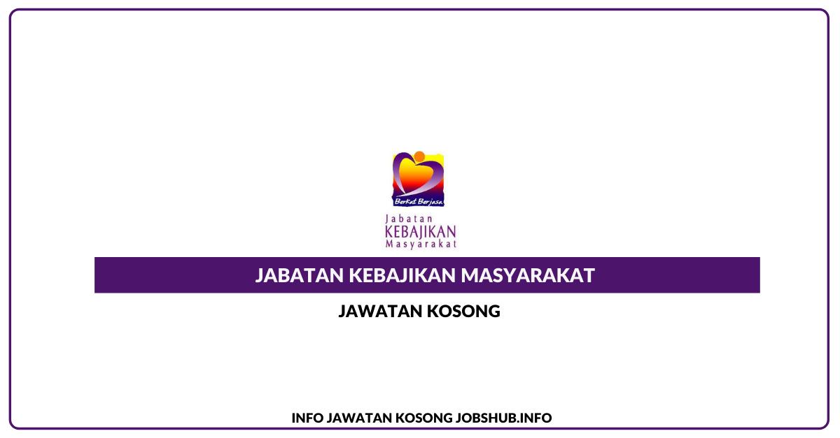 Jawatan Kosong Jabatan Kebajikan Masyarakat » Jobs Hub