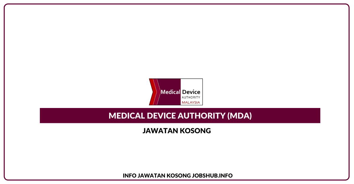 Jawatan Kosong Medical Device Authority (MDA) » Jobs Hub