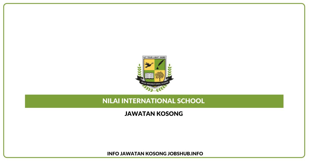 Jawatan Kosong Nilai International School » Jobs Hub