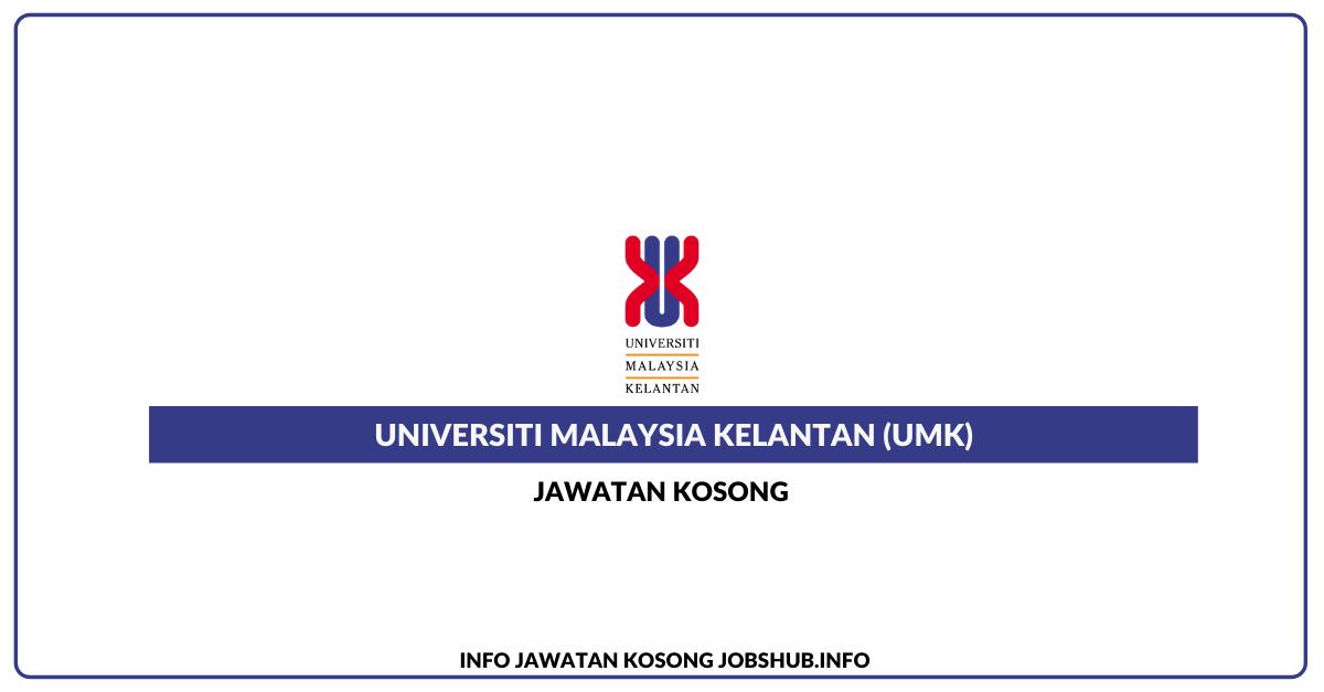 Jawatan Kosong Universiti Malaysia Kelantan (UMK) » Jobs Hub